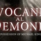 INVOCANDO AL DEMONIO (THE POSSESSION OF MICHAEL KING)