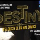 DESTINY O EL CHISTE DE UN MAL CÓMICO