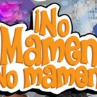 NO MAMEN, NO MAMEN!