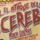 """EL ATAQUE DEL DR. CEREBRO """"ROCK LUCHAS"""""""