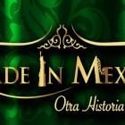 MADE IN MEXICO, OTRA HISTORIA DE AMOR