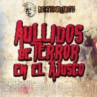 AULLIDOS DE TERROR EN EL AJUSCO