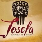 JOSEFA EL MUSICAL DE MÉXICO