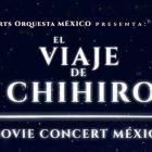EL VIAJE DE CHIHIRO, MOVIE CONCERT MÉXICO