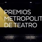 LOS PREMIOS METROPOLITANOS DE TEATRO / NOMINACIONES