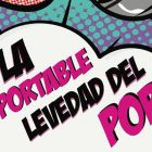 LA INSOPORTABLE LEVEDAD DEL POP