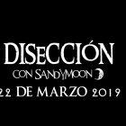 DISECCIÓN CON SANDYMOON TRIPNOTIK, IMPERIO ÁGUILA, OMAR SÁNCHEZ
