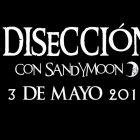 DISECCIÓN CON SANDYMOON 3 MAYO 2019