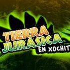 TIERRA JURÁSICA EN XOCHITLA