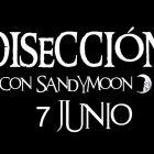 DISECCIÓN CON SANDYMOON 7 JUNIO