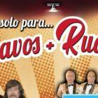 UN SHOW SÓLO PARA CHAVOS + RUCKOS