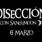DISECCIÓN CON SANDYMOON 6 MARZO 2020